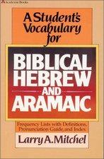 STUDENT'S VOCABULARY FOR BIBLICAL HEBREW & ARAMAIC (P)