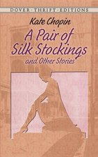 PAIR OF SILK STOCKINGS & OTHER STORIES (P)