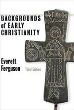 BACKGROUNDS OF EARLY CHRISTIANITY (P)