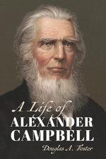 A Life of Alexander Campbell
