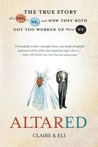 ALTARED: THE TRUE STORY OF A SHE, A HE, AND