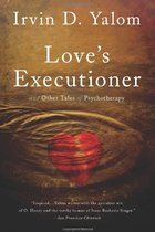 LOVE'S EXECUTIONER & OTHER TALES OF PSYCHOTHERAPY (P)