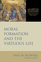 Moral Formation and the Virtuous Life (Ad Fontes: Early Christian Sources )