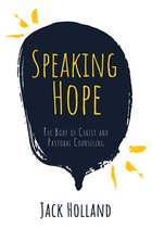 Speaking Hope: The Body of Christ and Pastoral Counseling